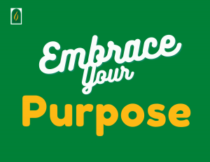 embrace your purpose